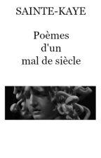 Poèmes d'un mal de siècle by Sainte-Kaye