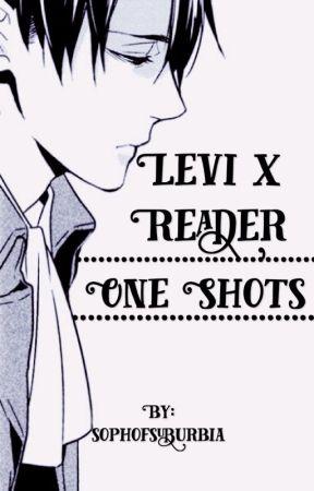 Levi x Reader One-Shots - Drunk!Levi x reader - Wattpad