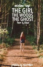The Girl The Woods The Ghost by adarose_