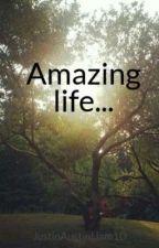 Amazing life... by KamilaLinhartova