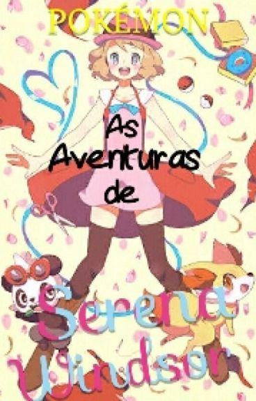 Pokémon - As Aventuras De Serena Windsor