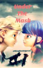 Under the mask (Miraculous Ladybug) by MissyOswinAgreste