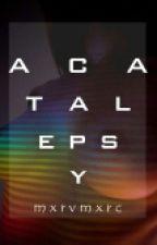 Acatalepsy by mxrvmxrc
