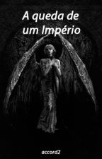 A Queda de Um império by Accord2