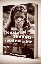 Sensiz Dünden Sessiz Şiirler by YusufMjdeci