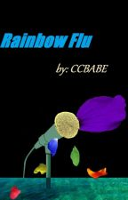 Rainbow Flu 'New Touching Story' by CCreationz