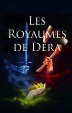 Les royaumes de Déra : Tome 1 by BradPriwin