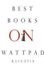 Best Books on Wattpad by Rain2714