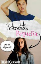 Me Interesas Pequeña [Editando] by ManuKawawaii