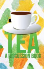 Tea: A Discussion Book by lemvnade