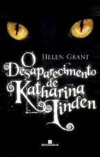 O desaparecimento de Katharina Linden  by Carolll456