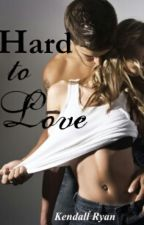 Hard To Love - Kendall Ryan  by GenelySwagg94