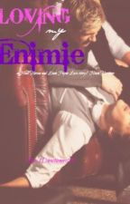 Loving My Enemy (A Niall Horan and Liam Payne Love story/Niam Horayne) by 1Directioner691