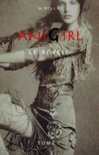 ANIGIRL - TOME I by BELLABeldi