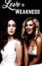 Love is Weakness - Clexa AU by clexafan
