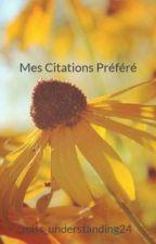 Mes Citations Préféré by miss_understanding24
