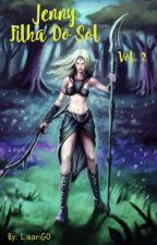 Jenny, A Filha Do Sol - Vol. 2 by laarigo
