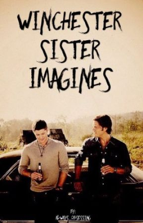 Winchester Sister Imagines by always_obsessing