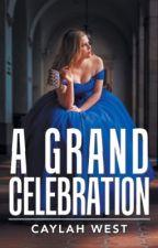 A Grand Celebration by KayeCole63