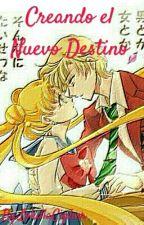 """Creando el Nuevo Destino""""Sailor Moon"""" by NicoledeCipher"""