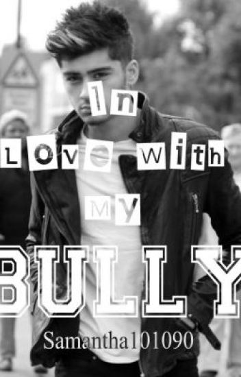 in love with my bully (zayn Malik love story)(COMPLETED) NOT EDITED