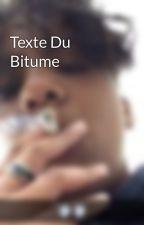 Texte Du Bitume  by Nanouux93