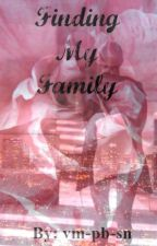 **ON HOLD**  Finding My Family by vm-pb-sn