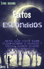 Fatos Escondidos by Joy-martinez