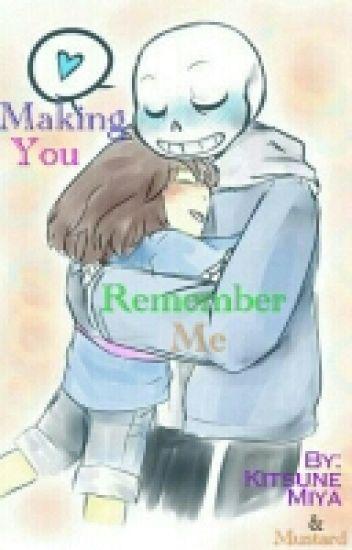 Making you remember me [Sans x Frisk]