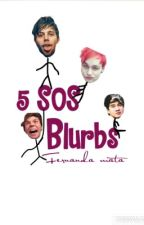 5 SOS  blurbs  by Feer_clifford000