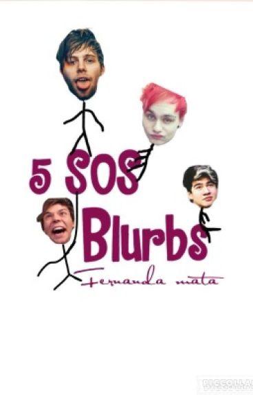5 SOS  blurbs