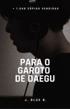 Para o garoto de Daegu by gyeoulsae