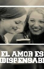 El Amor Es Indispensable by YessyRdz9