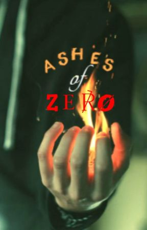 Ashes Of Zero by -shadowswillscream-