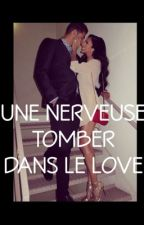 ~Chronique de Nayra : Une nerveuse tomber dans le love~ by lamarseillaise13015