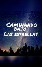 Caminando Bajo Las Estrellas by LettyGR