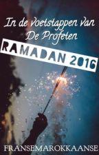 (RAMADAN 2016) In de voetstappen van de profeten. by FranseMarokkaanse