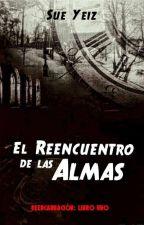"""""""El Encuentro De Las Almas""""(Partes 1 Y 2) Retirada Próximamente Por Edición. by Sue81Jey"""