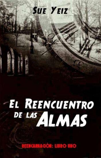 """""""El Encuentro De Las Almas""""(Partes 1 Y 2) Retirada Próximamente Por Edición."""
