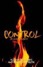 Control | nanowrimo 17 | wattys 2018 |✔ by CursiveHand