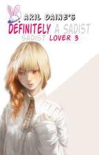 SL BOOK 3: Definitely a Sadist! (FIN) by aril_daine