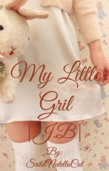 My Little Girl |J. B|Terminada|