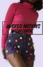 Wicked Notions by wizardindie
