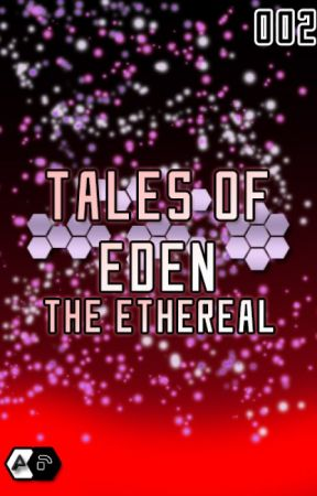 Tales of Eden: The Ethereal by AutreDomaine