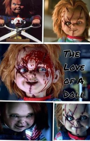 The Love of a Doll (A Chucky Love Story)