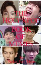 THE HOLY KPOP BOOK OF MEMES by Neko_Full_Moon