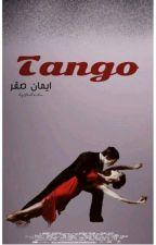 TANGO ◽ قيد التعديل ◽     by EmanSakr