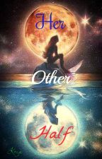 Her Other Half (Fin Series #1) by PikaKris17
