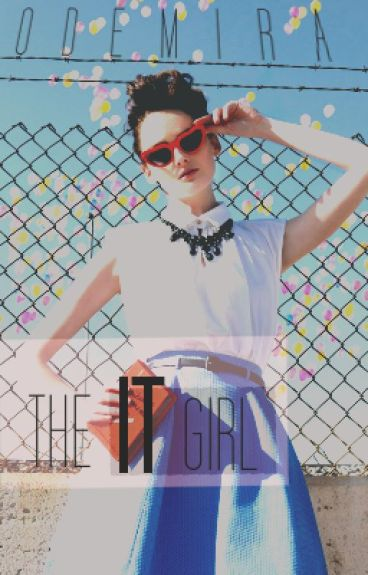"""The """"IT"""" Girl by odemira"""