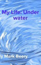 My Life: Underwater by OxwriterxO